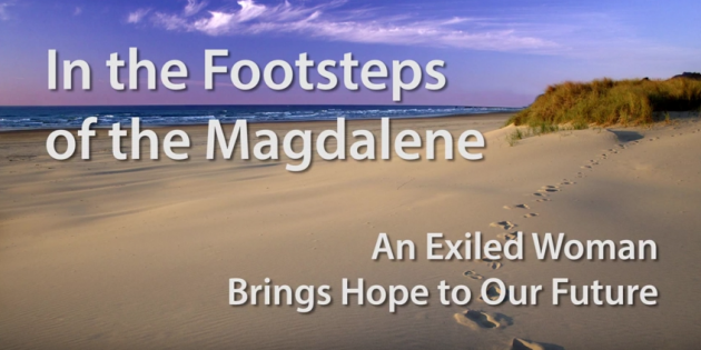 In the Footsteps of Mary Magdalene